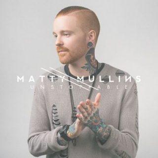 Matty Mullins (Memphis May Fire) - Unstoppable (2017) 320 kbps