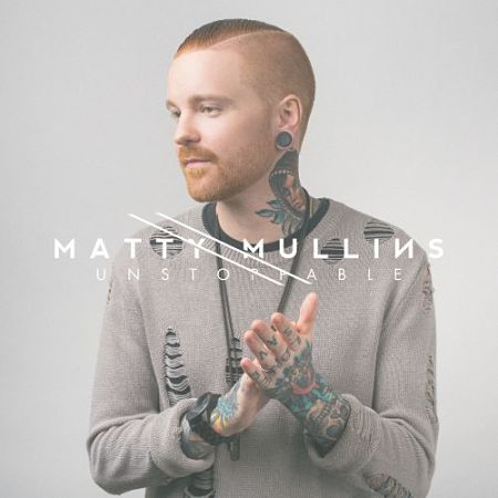 Matty Mullins (Memphis May Fire) - Unstoppable (2017) 320 kbps