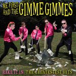 Me First and the Gimme Gimmes – Rake It In: The Greatestest Hits (2017) VBR V0 (Scene CD-Rip)