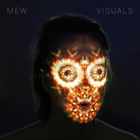 Mew - Visuals [Japanese Edition] (2017) 320 kbps