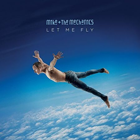 Mike & The Mechanics - Let Me Fly (2017) 320 kbps