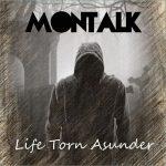Montalk – Life Torn Asunder (2017) 320 kbps