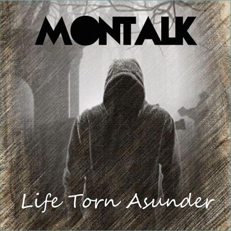 Montalk - Life Torn Asunder (2017) 320 kbps