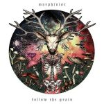 Morphinist – Follow The Grain (2017) 320 kbps