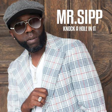 Mr. Sipp - Knock A Hole In It (2017) 320 kbps