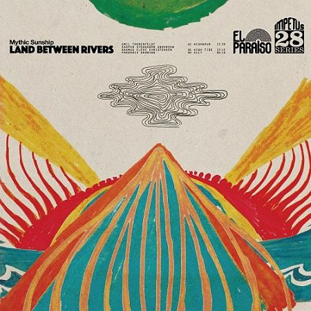 Mythic Sunship - Land Between Rivers (2017) VBR V0 (Scene CD-Rip)