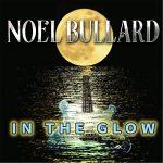 Noel Bullard – In the Glow (2017) 320 kbps