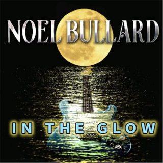 Noel Bullard - In the Glow (2017) 320 kbps