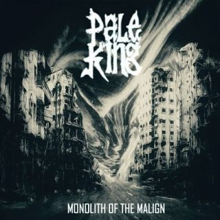 Pale King - Monolith of the Malign (2017) 320 kbps
