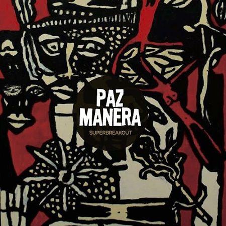 Paz Manera - Superbreakout (2017) 320 kbps