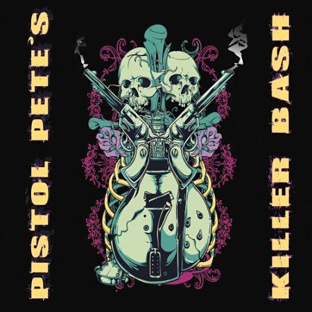 Pistol Pete - Pistol Pete's Killer Bash (2017) 320 kbps
