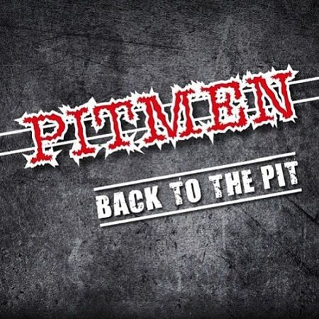Pitmen - Back to the Pit (2017) 320 kbps