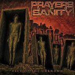 Prayers Of Sanity – Face Of The Unknown (2017) 320 kbps