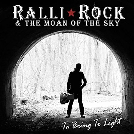 Ralli Rock & the Moan of the Sky - To Bring to Light (2017) 320 kbps