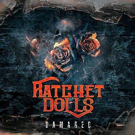 Ratchet Dolls - Damaged (2017) 320 kbps