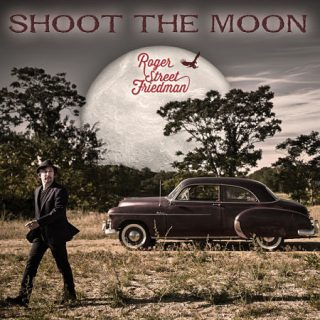 Roger Street Friedman - Shoot The Moon (2017) 320 kbps