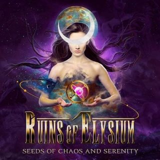 Ruins Of Elysium - Seeds Of Chaos And Serenity (2017) 320 kbps