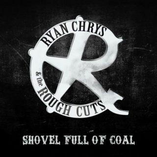 Ryan Chrys & The Rough Cuts - Shovel Full of Coal (2017) 320 kbps