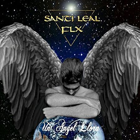 Santi Leal FLX - Un ángel llora (2017) 320 kbps