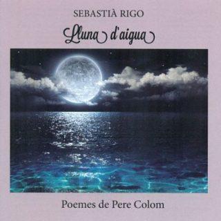 Sebastià Rigo - Lluna d'Aigua (2017) 320 kbps