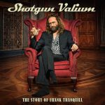 Shotgun Valium – The Story of Frank Tranquill (2017) 320 kbps