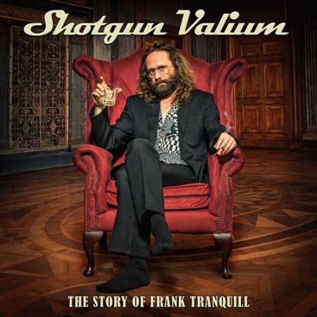 Shotgun Valium - The Story of Frank Tranquill (2017) 320 kbps