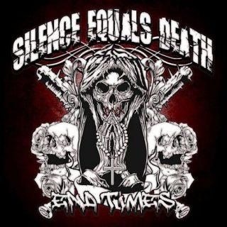 Silence Equals Death - End Times (2017) 320 kbps