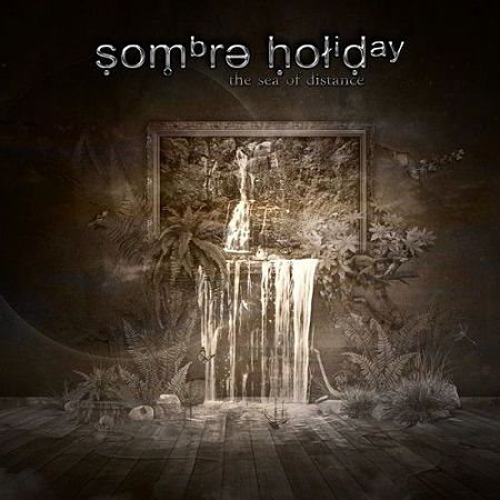 Sombre Holiday - The Sea Of Distance (2017) 320 kbps
