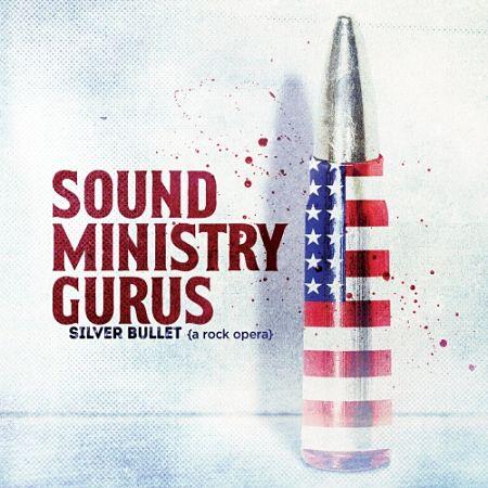 Sound Ministry Gurus - Silver Bullet (A Rock Opera) (2017) 320 kbps
