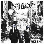 Spit Black – Resent (2017) 320 kbps