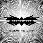 Stereofeet – Come to Life (2017) 320 kbps