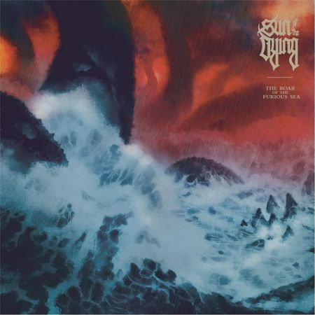 Sun of the Dying - The Roar of the Furious Sea (2017) 320 kbps