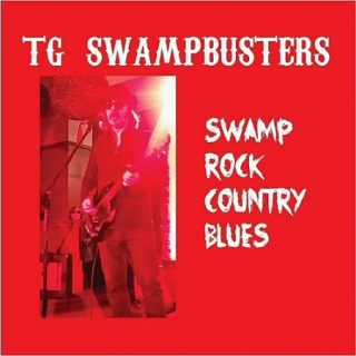 TG Swampbusters - Swamp Rock Country Blues (2017) 320 kbps