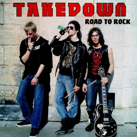 Takedown - Road To Rock (2017) 320 kbps