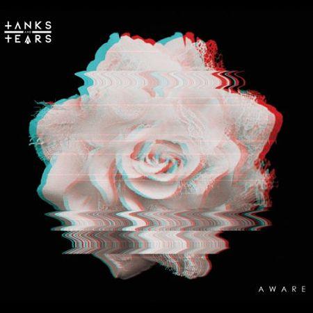 Tanks And Tears - Aware (2017) 320 kbps
