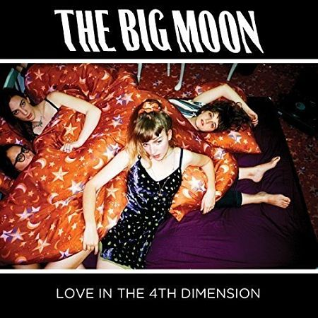 The Big Moon - Love In The 4th Dimension (2CD) (2017) 320 kbps