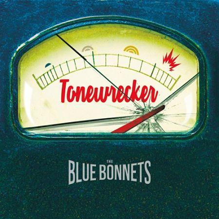 The Bluebonnets - Tonewrecker (2017) 320 kbps