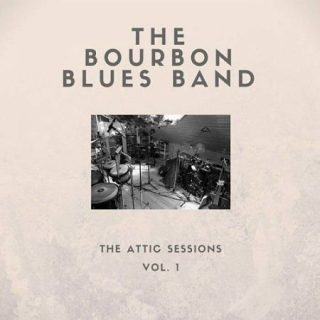 The Bourbon Blues Band - The Attic Sessions - Vol. 1 (2016) 320 kbps