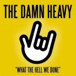 The Damn Heavy – What The Hell We Done (2017) 320 kbps