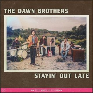 The Dawn Brothers - Stayin' Out Late (2017) 320 kbps