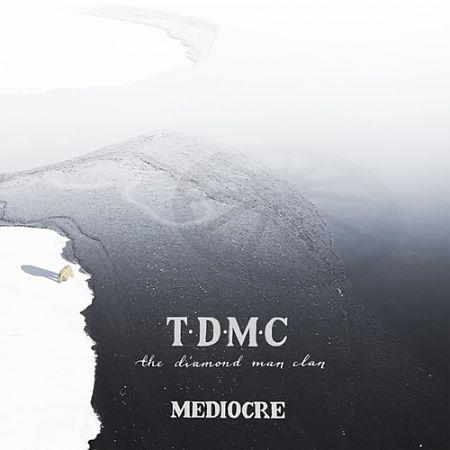 The Diamond Man Clan - Mediocre (2017) 320 kbps
