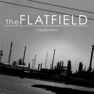 The Flatfield - Passionless