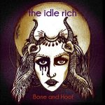 The Idle Rich – Bone and Hoof (2017) 320 kbps