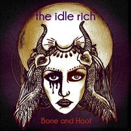 The Idle Rich - Bone and Hoof (2017) 320 kbps