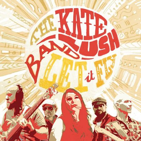 The Kate Lush Band - Let It Fly (2017) 320 kbps