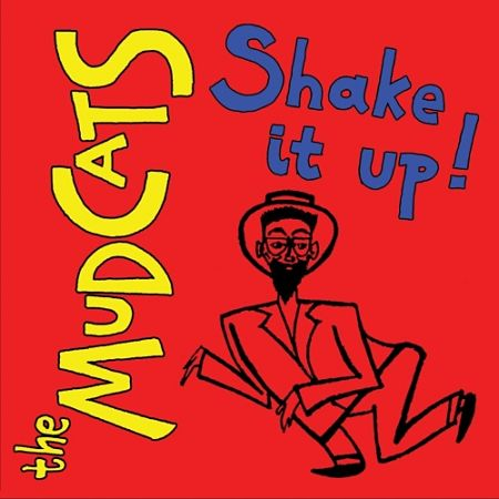 The Mudcats - Shake It Up (2017) 320 kbps