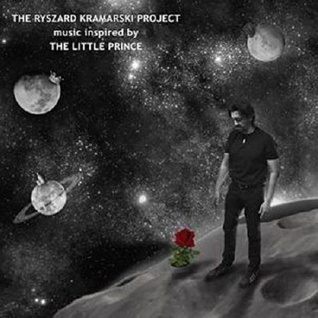 The Ryszard Kramarski Project - Music Inspired By The Little Prince (2017) 320 kbps