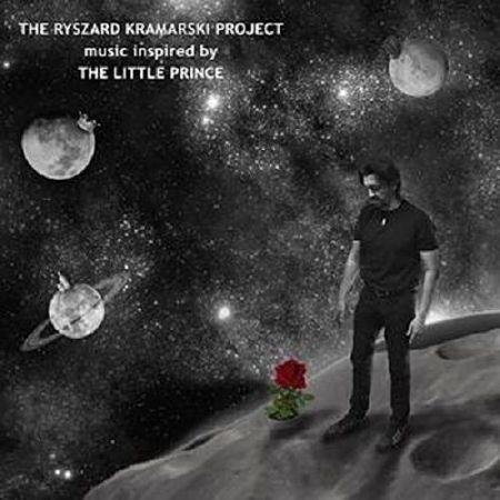 The Ryszard Kramarski Project - Music Inspired By The Little Prince (2017) 320 kbps
