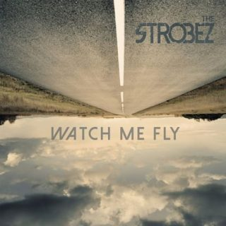 The Strobez - Watch Me Fly (2017) 320 kbps