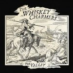 The Whiskey Charmers – The Valley (2017) 320 kbps